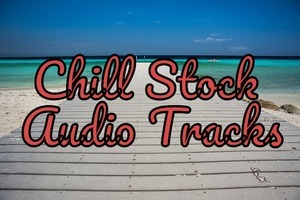 Chill Stock Audio Tracks