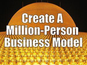 Create A Million-Person Business Model