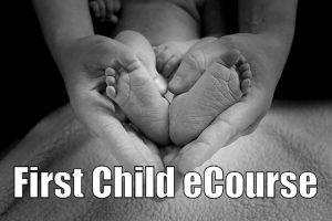 First Child eCourse