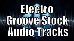 Electro Groove Stock Audio Tracks