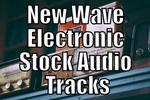 New Wave Electronic Stock Audio Tracks