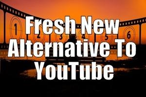 Fresh New Alternative To YouTube