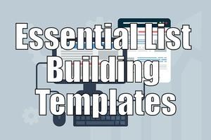 Essential List Building Templates