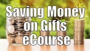 Saving Money on Gifts eCourse