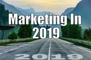 Marketing In 2019