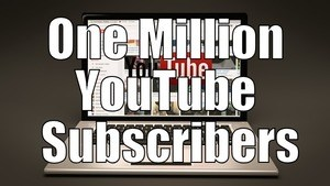 One Million YouTube Subscribers