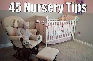 45 Nursery Tips