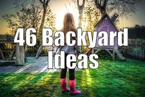 46 Backyard Ideas