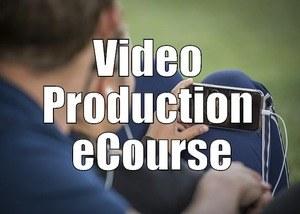 Video Production eCourse