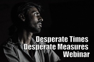Desperate Times Desperate Measures Webinar